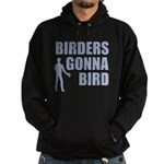 Birders Gonna Bird Hoodie (dark)