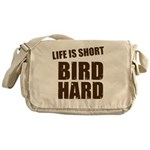 Life is Short Bird Hard Messenger Bag