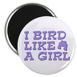 I Bird Like a Girl Magnet