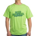 Bird Like a Girl... Keep Up! Green T-Shirt