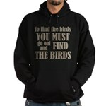 To Find The Birds Hoodie (dark)