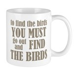 To Find The Birds Mug