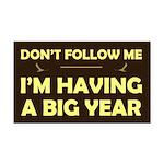 Don't Follow Me: Big Year Rectangle Car Magnet