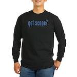got scope? Long Sleeve Dark T-Shirt