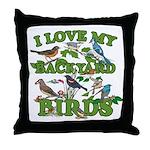 I Love My Backyard Birds Throw Pillow