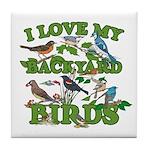 I Love My Backyard Birds Tile Coaster