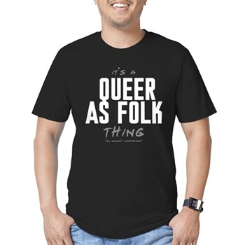 It's a Queer as Folk  Thing Men's Dark Fitted T-Shirt