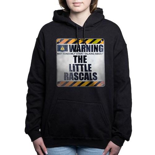 Warning: The Little Rascals Woman's Hooded Sweatshirt