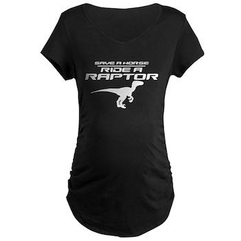 Save a Horse, Ride a Raptor Dark Maternity T-Shirt
