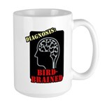 Diagnosis: Bird-Brained Large Mug