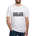 Hard Core Birder Fitted T-Shirt