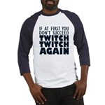 Twitch Twitch Again Baseball Jersey