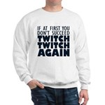 Twitch Twitch Again Sweatshirt