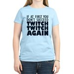 Twitch Twitch Again Women's Light T-Shirt