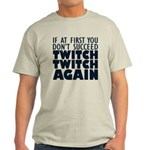 Twitch Twitch Again Light T-Shirt