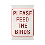 Please Feed the Birds Rectangle Magnet