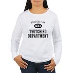 Prop. of Twitching Dep Women's Long Sleeve T-Shirt