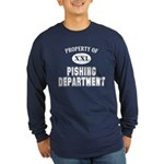 Property of Pishing Dept Long Sleeve Dark T-Shirt