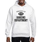 Property of Banding Department Hooded Sweatshirt