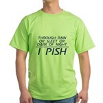 Through Rain ... I Pish Green T-Shirt