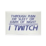 Through Rain I Twitch Rectangle Magnet