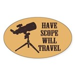 Have Scope Will Travel Oval Sticker