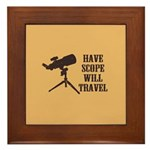 Have Scope Will Travel Framed Tile