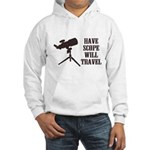 Have Scope Will Travel Hooded Sweatshirt