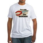 I'm with the Banders Fitted T-Shirt