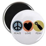 Peace Love Pish Magnet