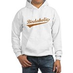 Birdaholic Hooded Sweatshirt