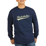 Birdaholic Long Sleeve Dark T-Shirt