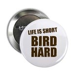 Life is Short Bird Hard 2.25