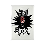 Dial B for Birder Rectangle Magnet