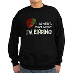 Be Vewy Quiet I'm Birding Sweatshirt (dark)