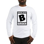 Rated B: Birder Long Sleeve T-Shirt