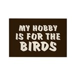 Hobby for the Birds Rectangle Magnet