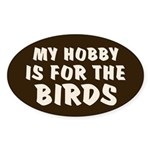 Hobby for the Birds Oval Sticker