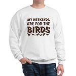 Weekends for the Birds Sweatshirt