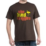 The Bird Is Right Dark T-Shirt