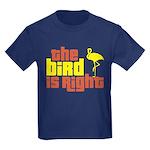 The Bird Is Right Kids Dark T-Shirt