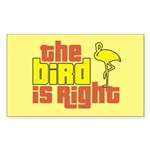 The Bird Is Right Rectangle Sticker