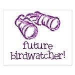 Future Birdwatcher Small Poster