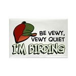 Be Vewy Quiet I'm Birding Rectangle Magnet