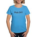 Pish Off Women's Dark T-Shirt