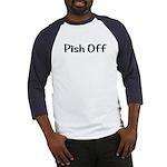 Pish Off Baseball Jersey