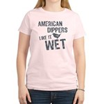 American Dippers Like It Wet Women's Light T-Shirt