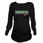 Birding Slut Long Sleeve Maternity T-Shirt