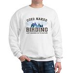 Coed Naked Birding Sweatshirt