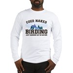 Coed Naked Birding Long Sleeve T-Shirt